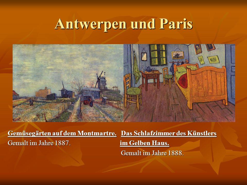 Antwerpen und Paris Gemüsegärten auf dem Montmartre. Das Schlafzimmer des Künstlers Gemüsegärten auf dem Montmartre. Das Schlafzimmer des Künstlers Ge