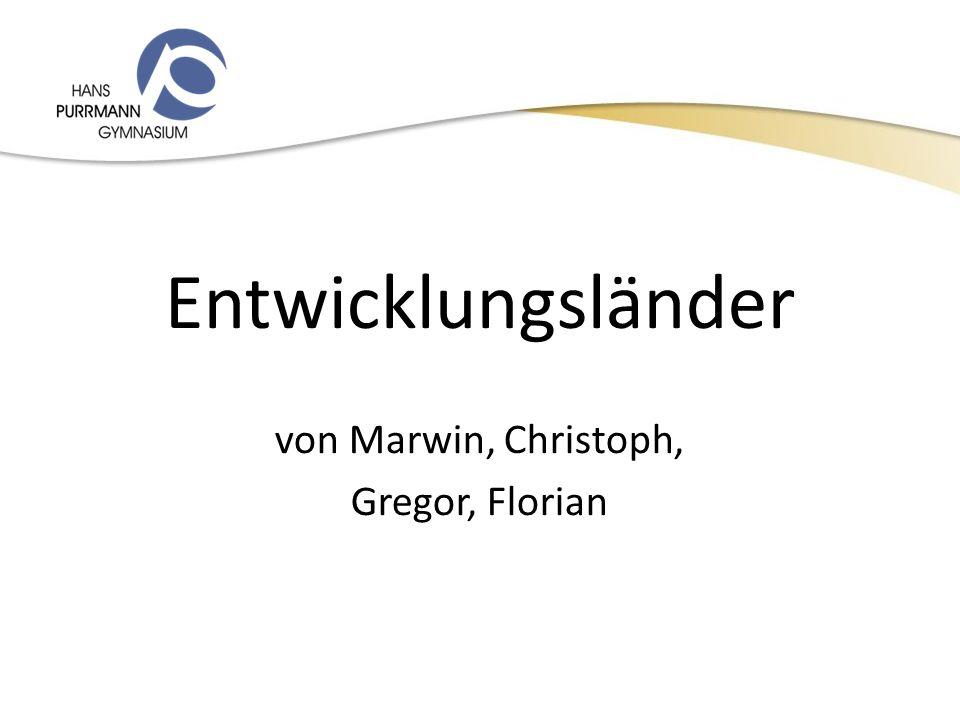14.12.2010 Entwicklungsländer von Marwin, Christoph, Gregor, Florian