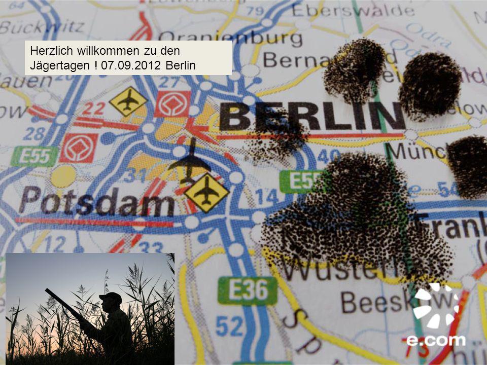 Herzlich willkommen zu den Jägertagen ! 07.09.2012 Berlin