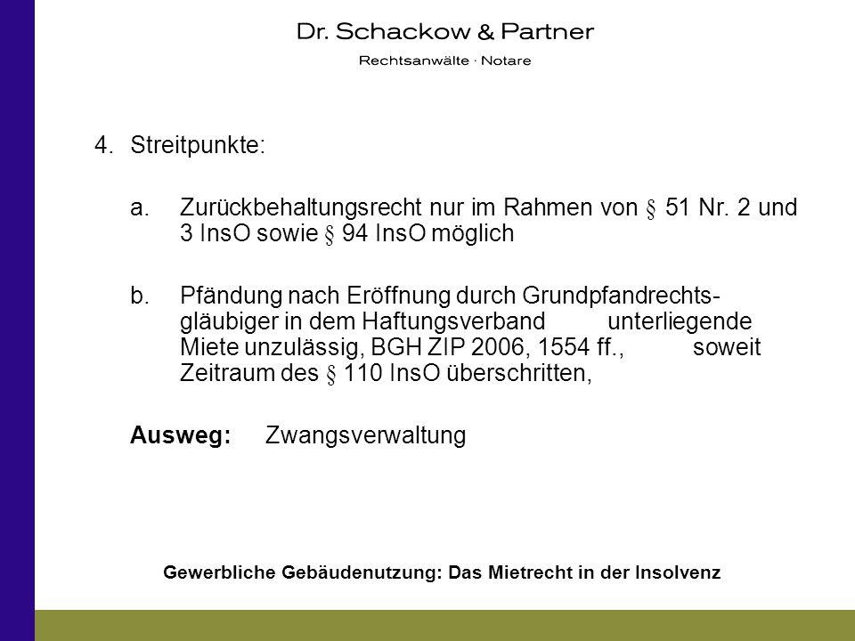 Gewerbliche Gebäudenutzung: Das Mietrecht in der Insolvenz 4.Streitpunkte: a.Zurückbehaltungsrecht nur im Rahmen von § 51 Nr. 2 und 3 InsO sowie § 94