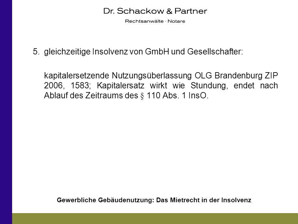 Gewerbliche Gebäudenutzung: Das Mietrecht in der Insolvenz 5.gleichzeitige Insolvenz von GmbH und Gesellschafter: kapitalersetzende Nutzungsüberlassun