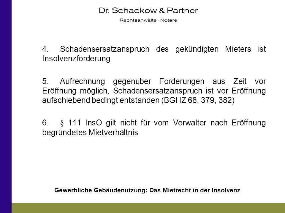 Gewerbliche Gebäudenutzung: Das Mietrecht in der Insolvenz 4. Schadensersatzanspruch des gekündigten Mieters ist Insolvenzforderung 5.Aufrechnung gege