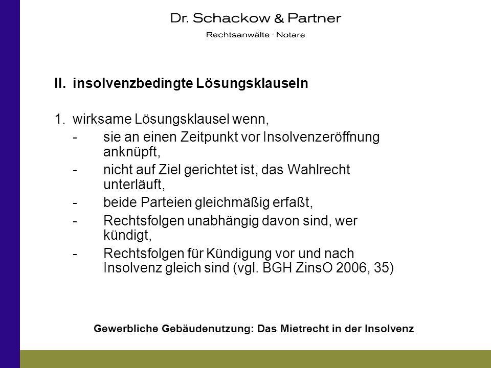 Gewerbliche Gebäudenutzung: Das Mietrecht in der Insolvenz II.insolvenzbedingte Lösungsklauseln 1.wirksame Lösungsklausel wenn, -sie an einen Zeitpunk
