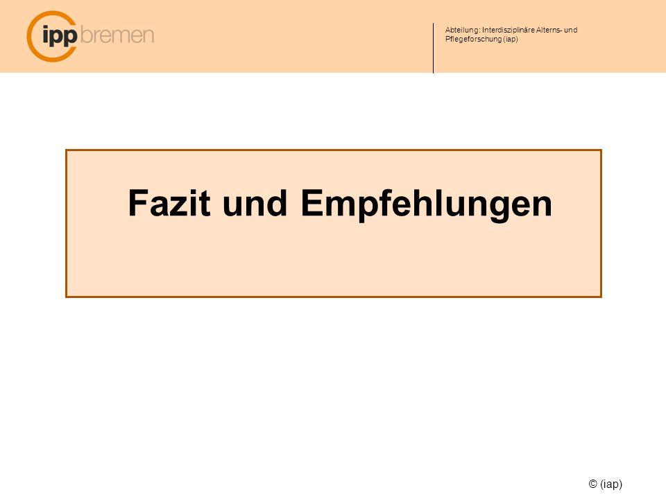 Abteilung: Interdisziplinäre Alterns- und Pflegeforschung (iap) © (iap) Fazit und Empfehlungen