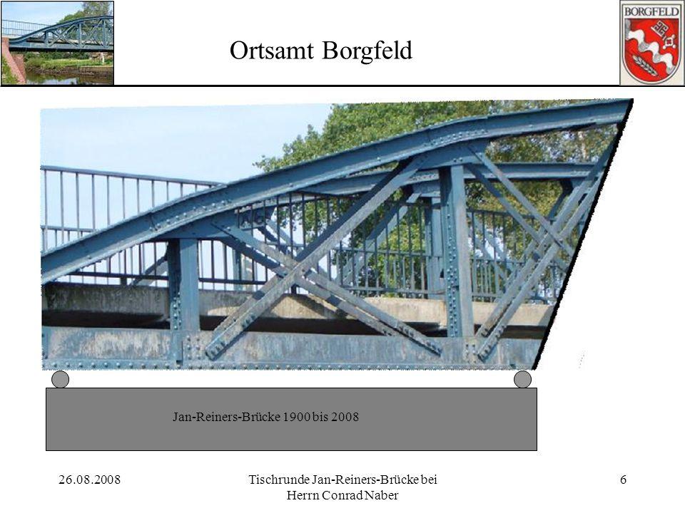 26.08.2008Tischrunde Jan-Reiners-Brücke bei Herrn Conrad Naber 6 Ortsamt Borgfeld Jan-Reiners-Brücke 1900 bis 2008