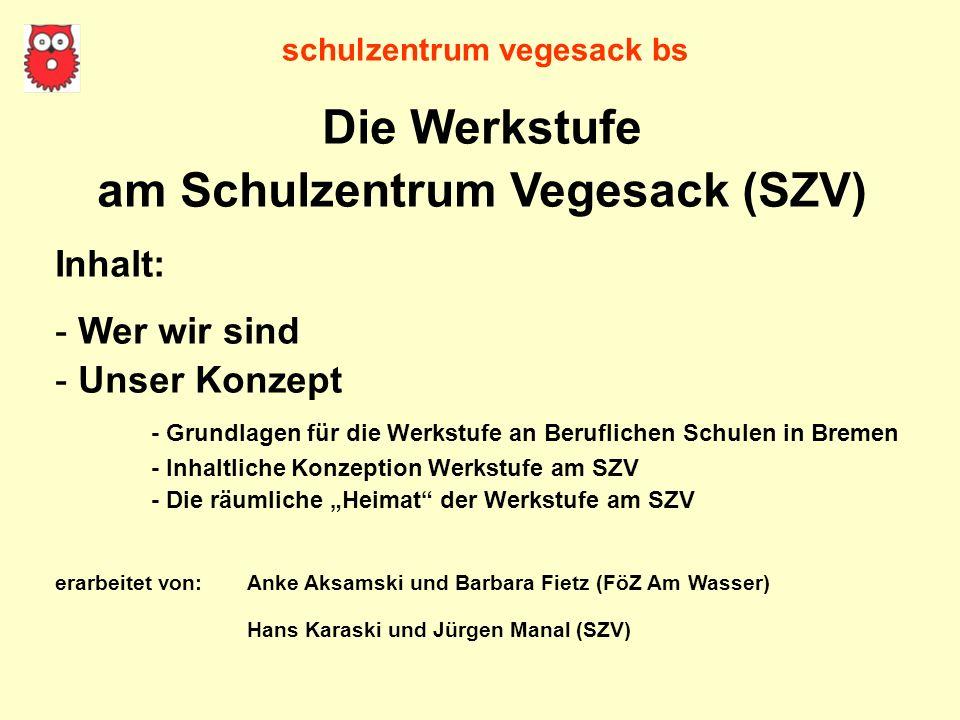 schulzentrum vegesack bs Berufsprojekte- Angebot: 1 x wöchentlich 8 Stunden in den Schülerfirmen: Haus & Hof Hauswirtschaft Wäscherei Kreativgruppe ….