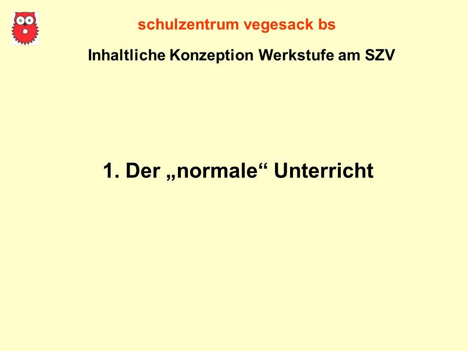 schulzentrum vegesack bs 1. Der normale Unterricht Inhaltliche Konzeption Werkstufe am SZV