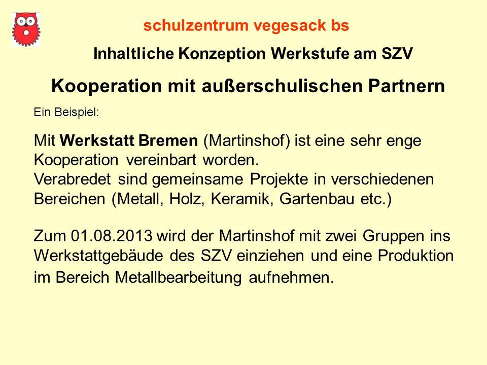 schulzentrum vegesack bs Kooperation mit außerschulischen Partnern Ein Beispiel: Mit Werkstatt Bremen (Martinshof) ist eine sehr enge Kooperation vere