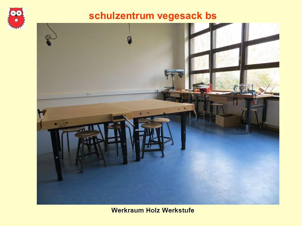 schulzentrum vegesack bs Werkraum Holz Werkstufe