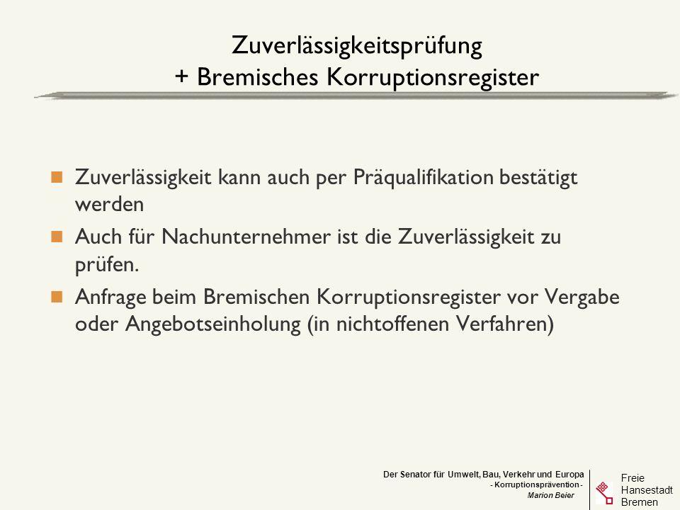Der Senator für Umwelt, Bau, Verkehr und Europa Freie Hansestadt Bremen - Korruptionsprävention - Marion Beier Zuverlässigkeitsprüfung + Bremisches Ko