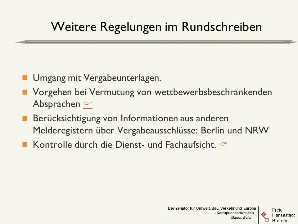 Der Senator für Umwelt, Bau, Verkehr und Europa Freie Hansestadt Bremen - Korruptionsprävention - Marion Beier Weitere Regelungen im Rundschreiben Umg