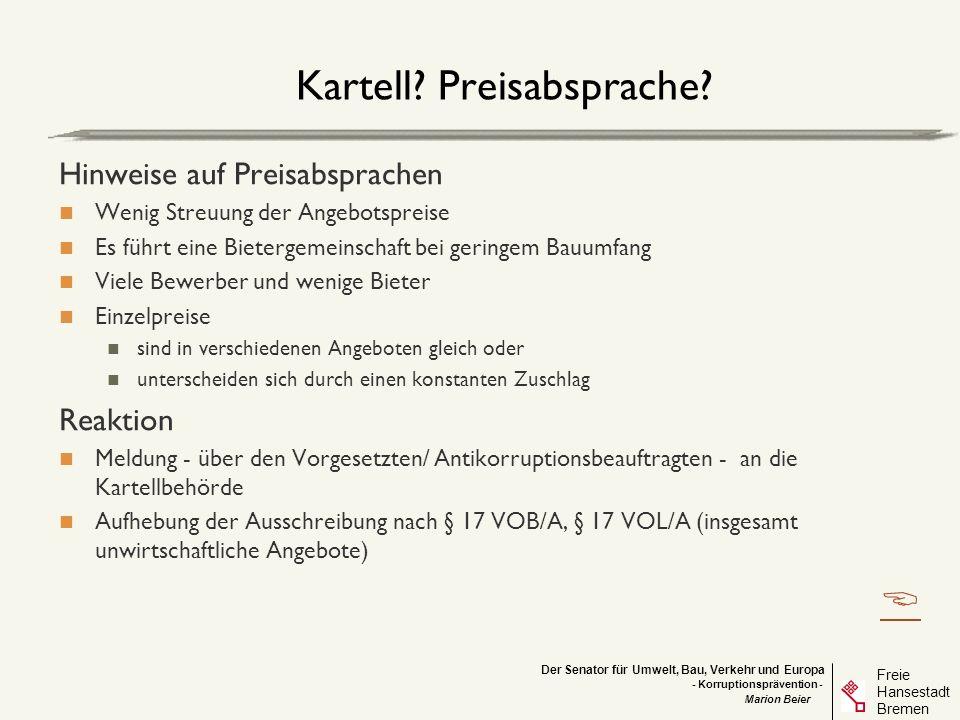 Der Senator für Umwelt, Bau, Verkehr und Europa Freie Hansestadt Bremen - Korruptionsprävention - Marion Beier Kartell? Preisabsprache? Hinweise auf P