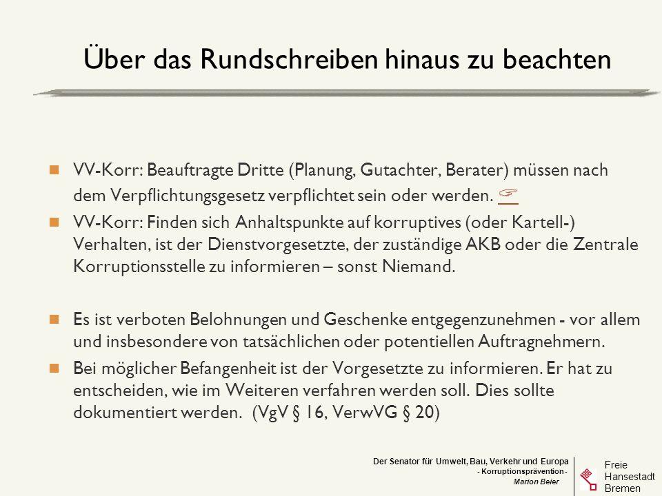 Der Senator für Umwelt, Bau, Verkehr und Europa Freie Hansestadt Bremen - Korruptionsprävention - Marion Beier Über das Rundschreiben hinaus zu beacht