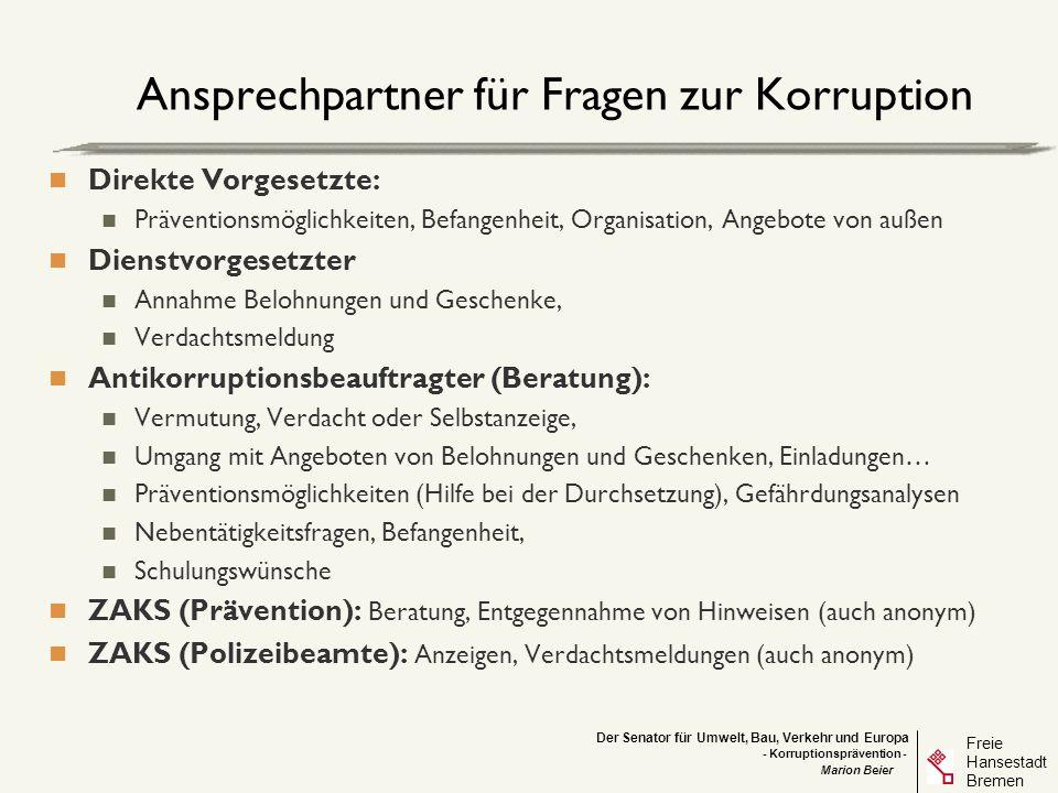 Der Senator für Umwelt, Bau, Verkehr und Europa Freie Hansestadt Bremen - Korruptionsprävention - Marion Beier Ansprechpartner für Fragen zur Korrupti