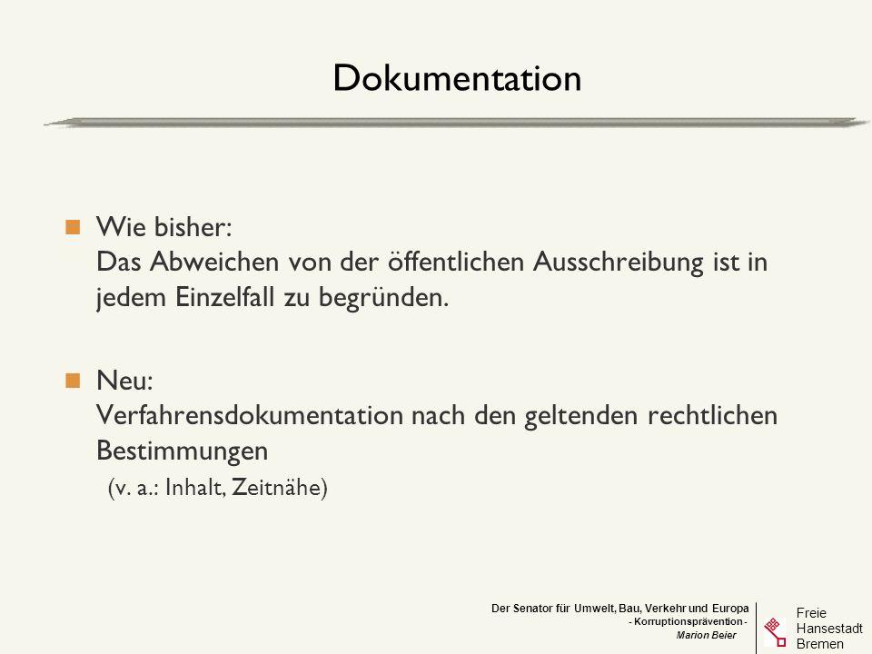 Der Senator für Umwelt, Bau, Verkehr und Europa Freie Hansestadt Bremen - Korruptionsprävention - Marion Beier Dokumentation Wie bisher: Das Abweichen