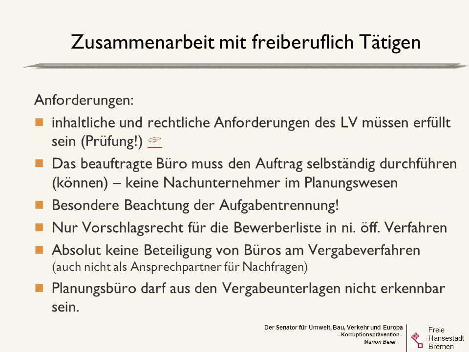 Der Senator für Umwelt, Bau, Verkehr und Europa Freie Hansestadt Bremen - Korruptionsprävention - Marion Beier Prüfen des Leistungsverzeichnisses Sind die Mengenansätze realistisch oder überhöht/ zu niedrig.