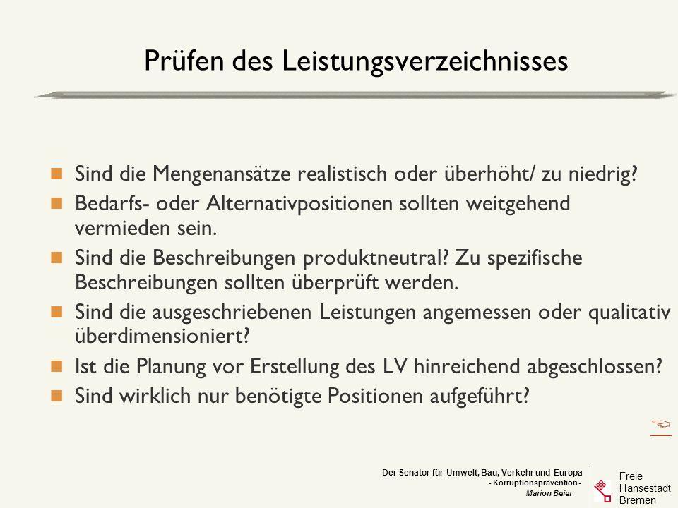 Der Senator für Umwelt, Bau, Verkehr und Europa Freie Hansestadt Bremen - Korruptionsprävention - Marion Beier Zuverlässigkeitsprüfung + Bremisches Korruptionsregister Zuverlässigkeit kann auch per Präqualifikation bestätigt werden Auch für Nachunternehmer ist die Zuverlässigkeit zu prüfen.