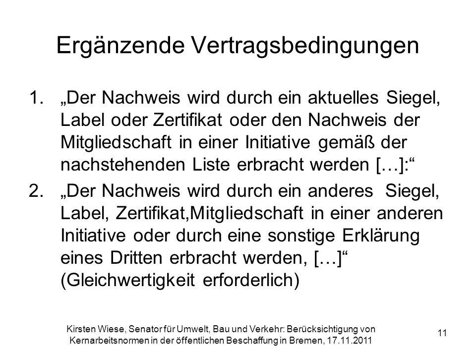 Kirsten Wiese, Senator für Umwelt, Bau und Verkehr: Berücksichtigung von Kernarbeitsnormen in der öffentlichen Beschaffung in Bremen, 17.11.2011 11 Er
