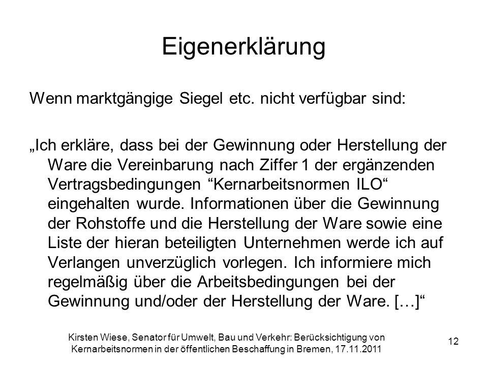 Kirsten Wiese, Senator für Umwelt, Bau und Verkehr: Berücksichtigung von Kernarbeitsnormen in der öffentlichen Beschaffung in Bremen, 17.11.2011 12 Ei