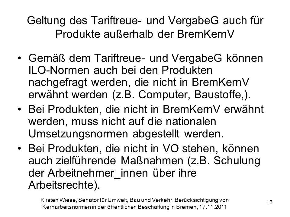 Kirsten Wiese, Senator für Umwelt, Bau und Verkehr: Berücksichtigung von Kernarbeitsnormen in der öffentlichen Beschaffung in Bremen, 17.11.2011 13 Ge
