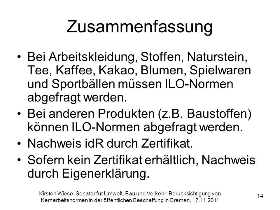 Kirsten Wiese, Senator für Umwelt, Bau und Verkehr: Berücksichtigung von Kernarbeitsnormen in der öffentlichen Beschaffung in Bremen, 17.11.2011 14 Zu