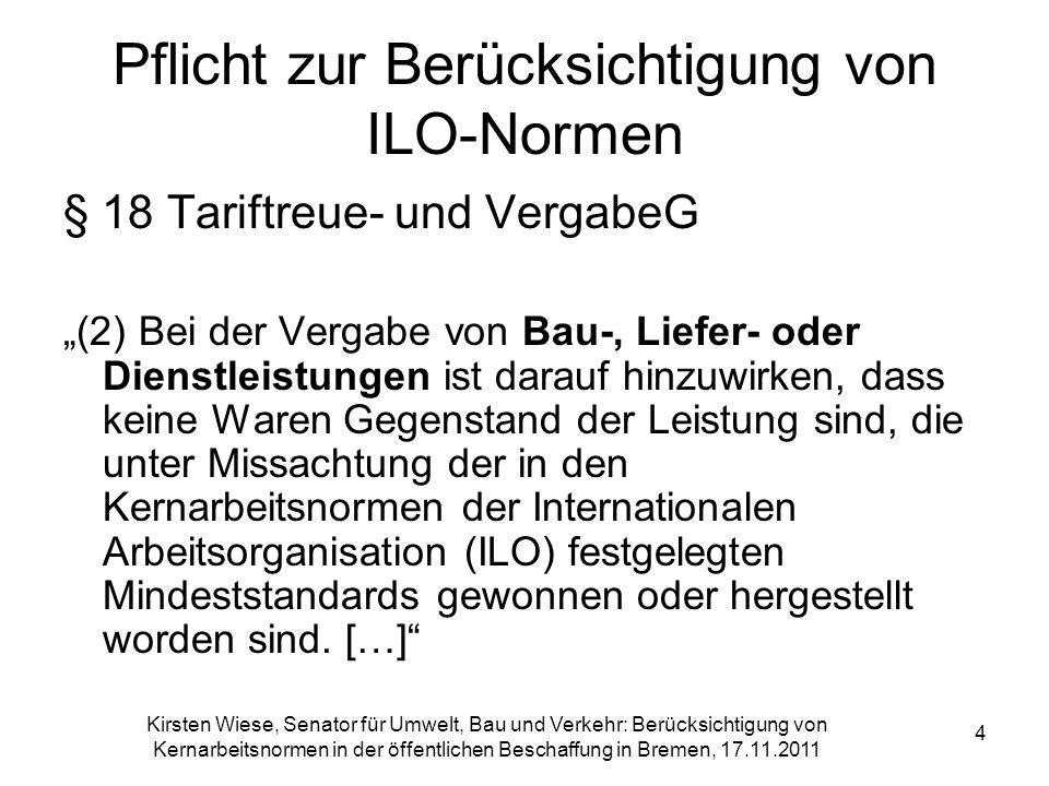 Kirsten Wiese, Senator für Umwelt, Bau und Verkehr: Berücksichtigung von Kernarbeitsnormen in der öffentlichen Beschaffung in Bremen, 17.11.2011 4 Pfl
