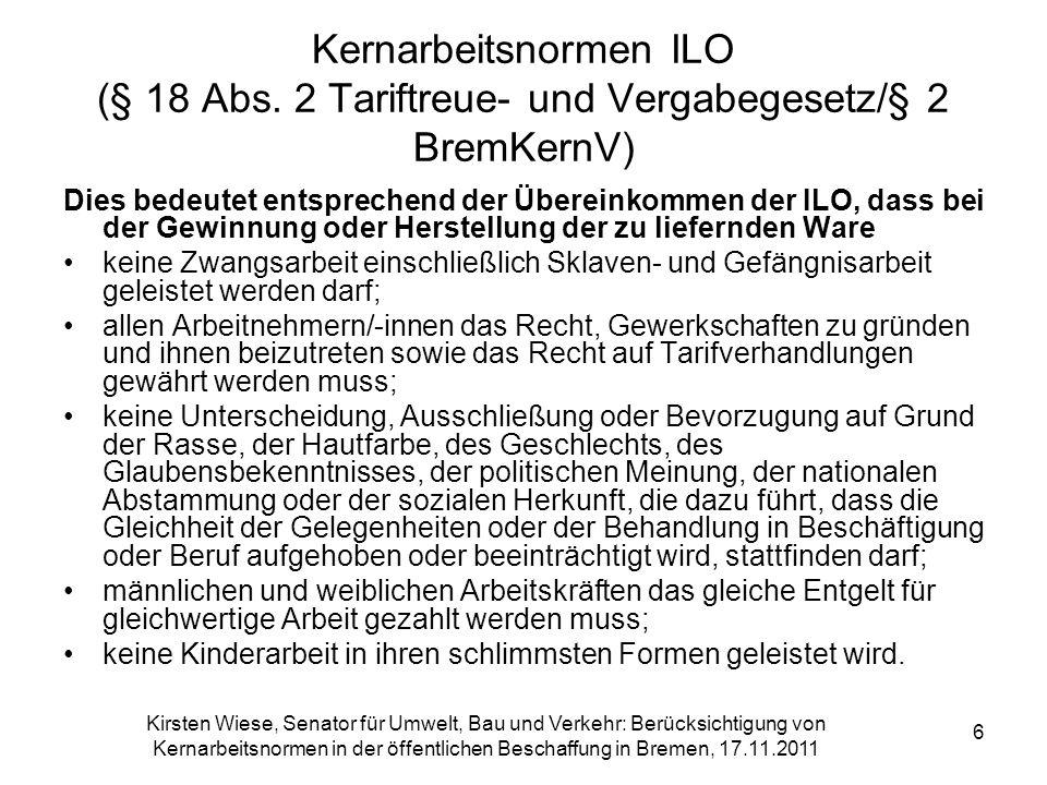 Kirsten Wiese, Senator für Umwelt, Bau und Verkehr: Berücksichtigung von Kernarbeitsnormen in der öffentlichen Beschaffung in Bremen, 17.11.2011 6 Ker