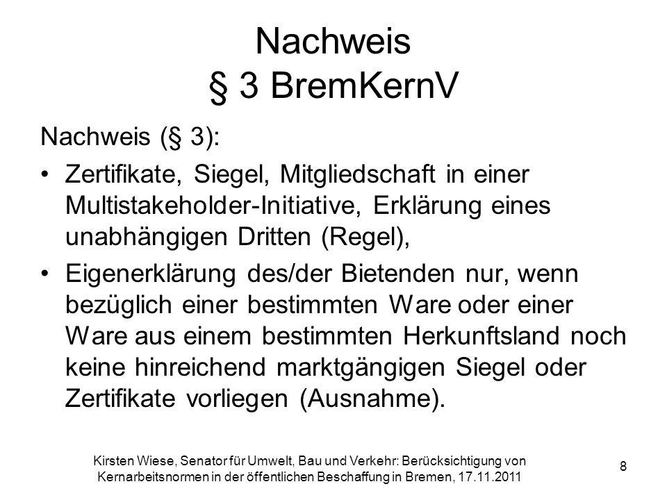 Kirsten Wiese, Senator für Umwelt, Bau und Verkehr: Berücksichtigung von Kernarbeitsnormen in der öffentlichen Beschaffung in Bremen, 17.11.2011 8 Nac