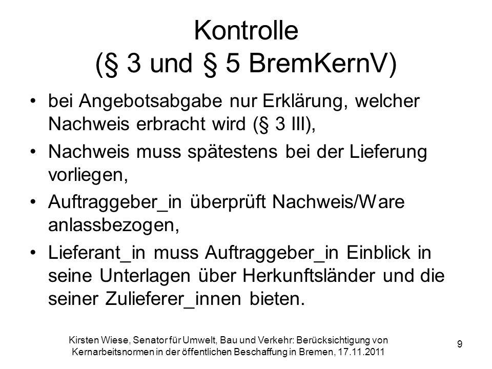 Kirsten Wiese, Senator für Umwelt, Bau und Verkehr: Berücksichtigung von Kernarbeitsnormen in der öffentlichen Beschaffung in Bremen, 17.11.2011 9 Kon