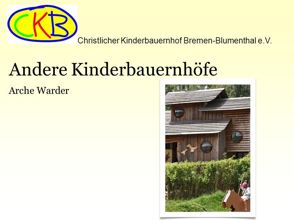 Christlicher Kinderbauernhof Bremen-Blumenthal e.V. Andere Kinderbauernhöfe Arche Warder