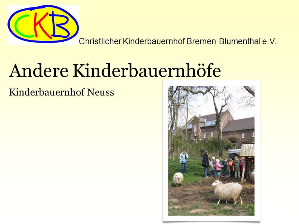 Christlicher Kinderbauernhof Bremen-Blumenthal e.V. Andere Kinderbauernhöfe Kinderbauernhof Neuss