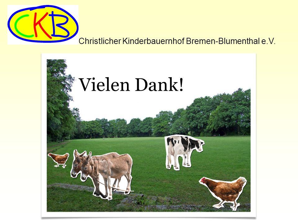 Christlicher Kinderbauernhof Bremen-Blumenthal e.V. Vielen Dank!