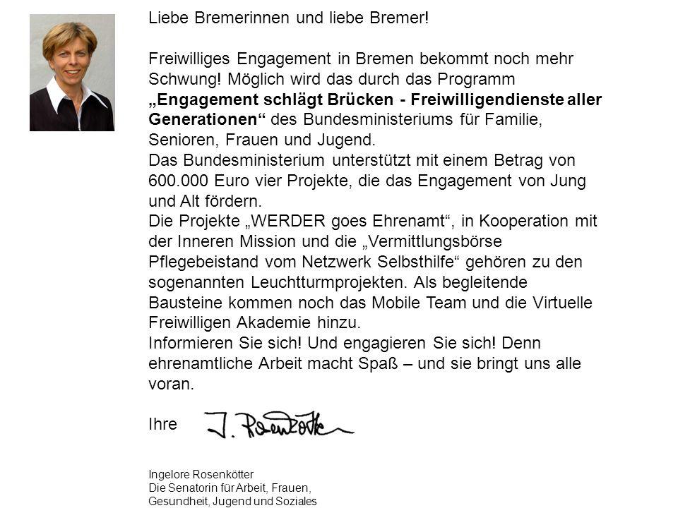 Die Freiwilligen-Agentur Bremen wird in den kommenden drei Jahren interessierte Träger individuell beraten und bei sie der Einführung, Festigung und Weiterentwicklung von Freiwilligendiensten aller Generationen unterstützen.
