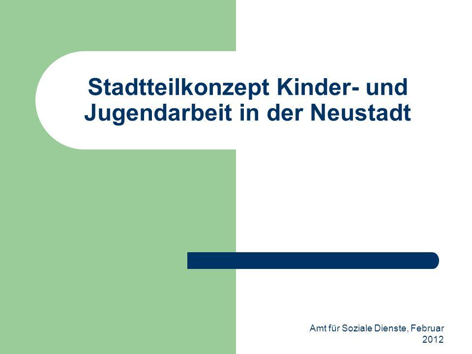 Das Stadtteilkonzept Neustadt enthält Daten über die Ortsteile Schlussfolgerungen aus den Daten als Planungsgrundlage Beschreibung der sozialen Infrastruktur Ziele für die Kinder- und Jugendarbeit Konkretisierung und Umsetzung der Ziele
