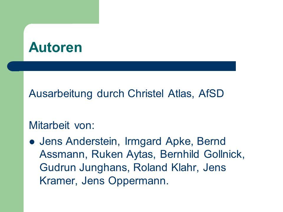 Autoren Ausarbeitung durch Christel Atlas, AfSD Mitarbeit von: Jens Anderstein, Irmgard Apke, Bernd Assmann, Ruken Aytas, Bernhild Gollnick, Gudrun Ju