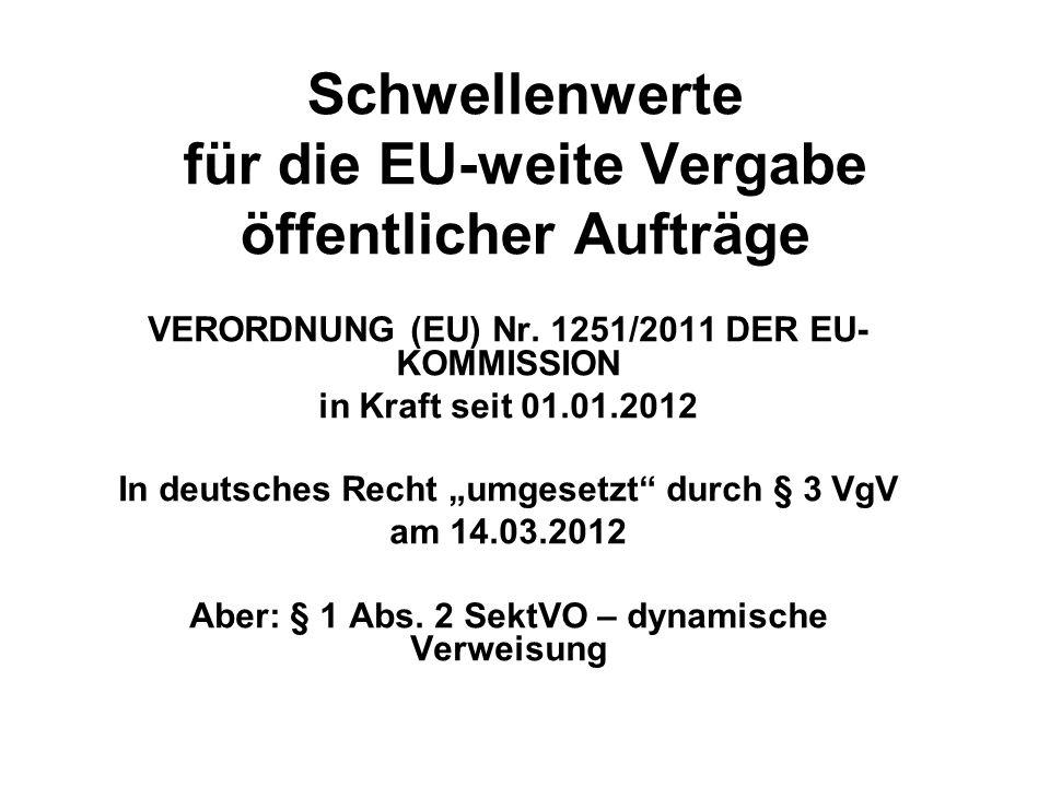 Schwellenwerte für die EU-weite Vergabe öffentlicher Aufträge VERORDNUNG (EU) Nr.