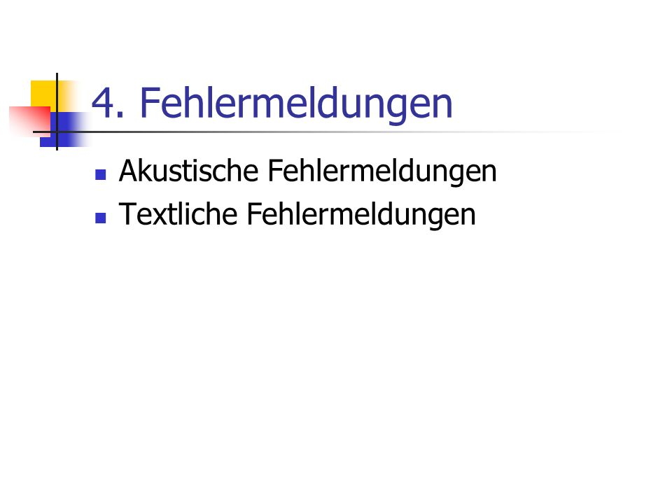 4. Fehlermeldungen Akustische Fehlermeldungen Textliche Fehlermeldungen