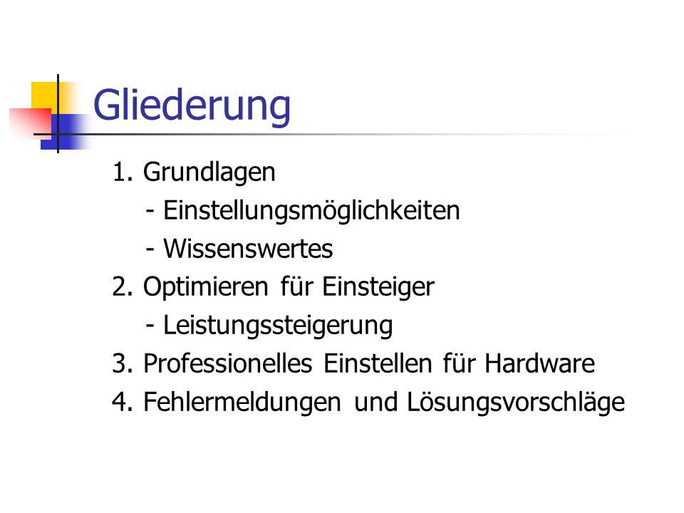 Gliederung 1.Grundlagen - Einstellungsmöglichkeiten - Wissenswertes 2.
