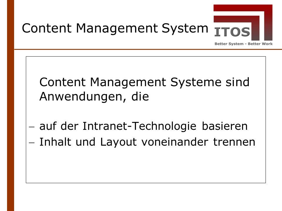 Content Management Systeme sind Anwendungen, die auf der Intranet-Technologie basieren Inhalt und Layout voneinander trennen