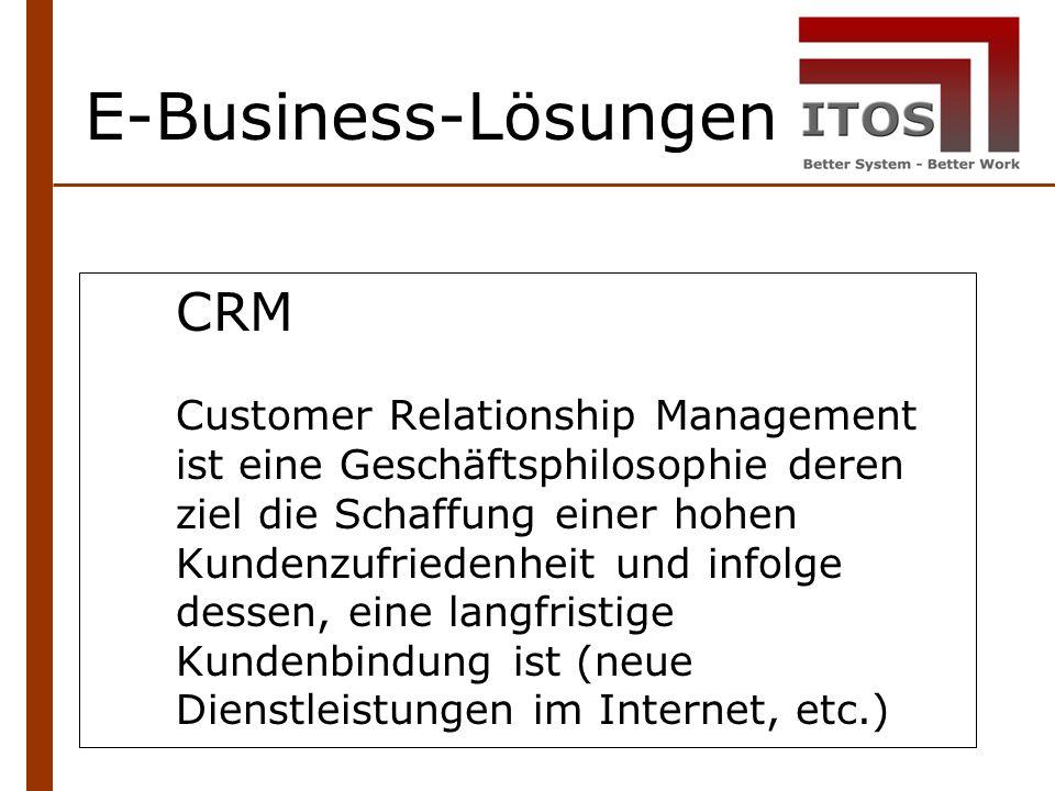 E-Business-Lösungen CRM Customer Relationship Management ist eine Geschäftsphilosophie deren ziel die Schaffung einer hohen Kundenzufriedenheit und infolge dessen, eine langfristige Kundenbindung ist (neue Dienstleistungen im Internet, etc.)