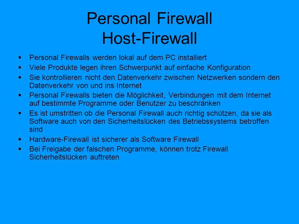 Netzwerk-Firewall Im Gegensatz zu der Personal-Firewall wird bei der Netzwerk-Firewall ein Gerät nur für diesen Zweck eingesetzt Das Gerät besteht aus Hardwarekomponenten und Software Es besitzt mehrere Netzwerkanschlüsse Verbindet sichere und unsichere Netzwerke miteinander Firewall benutzen viele Firmen um ihre Daten vor der Außenwelt und vor Eingriffen zu schützen