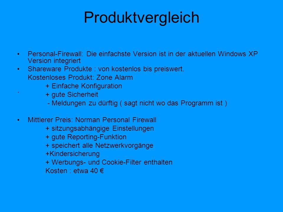 Kommerzielle Produkte: - werden oft als Sicherheitspakete angeboten - z.B.: Symantec Norton Internet Security 2007 + ist schon vorkonfiguriert, + dazu kommt ein Browser-Phishing-Schutz + Virenschutz - Kosten: 60