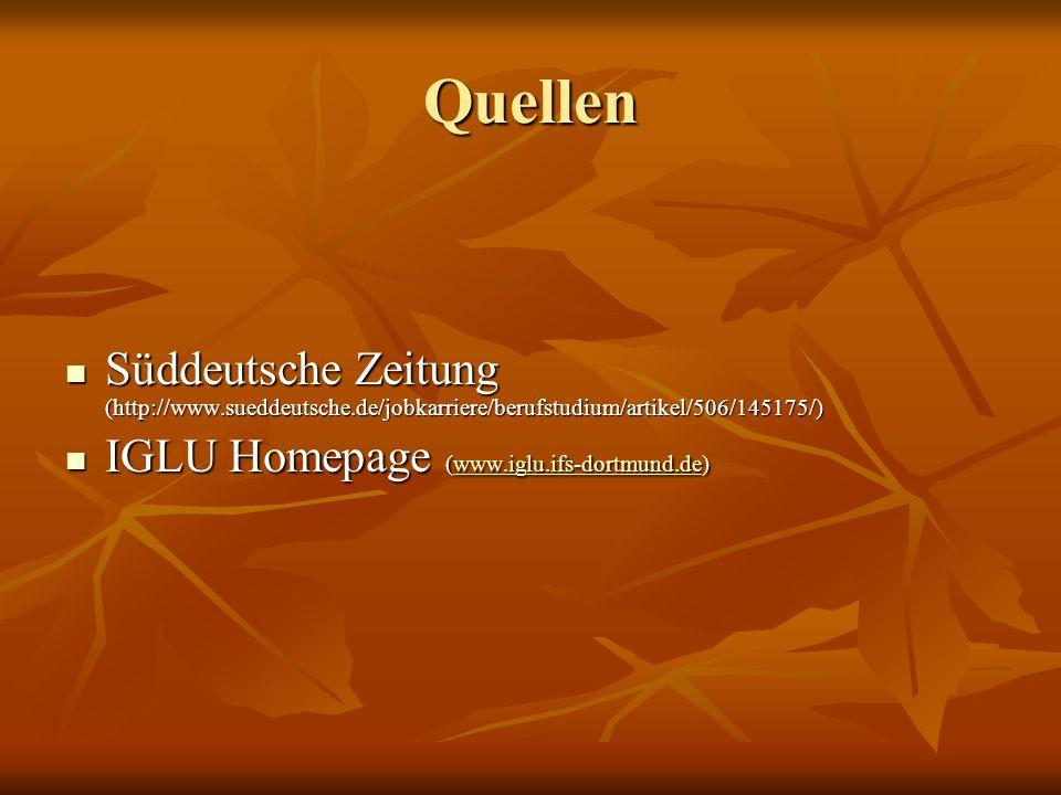 Quellen Süddeutsche Zeitung (http://www.sueddeutsche.de/jobkarriere/berufstudium/artikel/506/145175/) Süddeutsche Zeitung (http://www.sueddeutsche.de/jobkarriere/berufstudium/artikel/506/145175/) IGLU Homepage (www.iglu.ifs-dortmund.de) IGLU Homepage (www.iglu.ifs-dortmund.de)www.iglu.ifs-dortmund.de