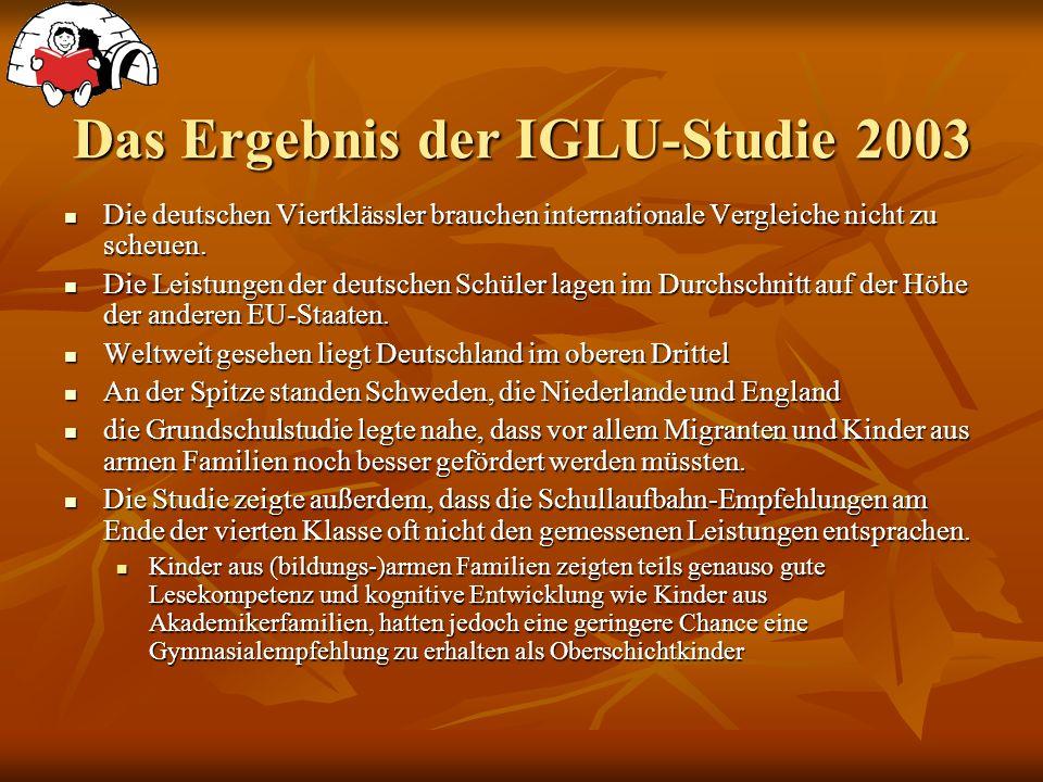 Das Ergebnis der IGLU-Studie 2003 Die deutschen Viertklässler brauchen internationale Vergleiche nicht zu scheuen.