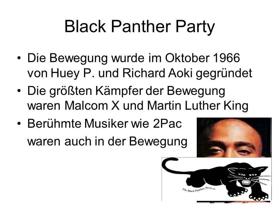 Black Panther Party Die Bewegung wurde im Oktober 1966 von Huey P. und Richard Aoki gegründet Die größten Kämpfer der Bewegung waren Malcom X und Mart