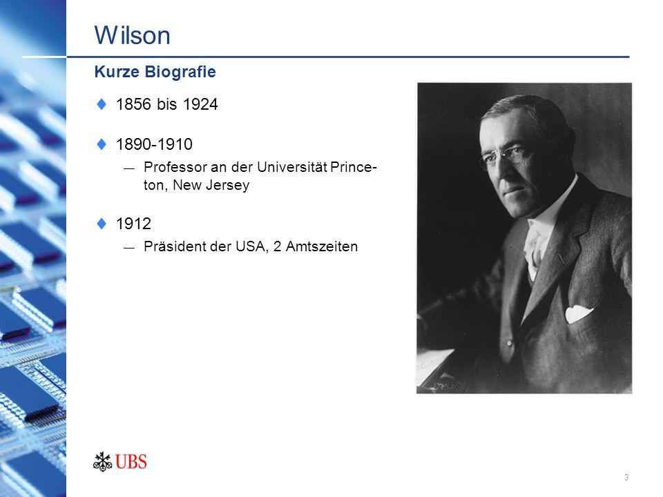 2 Wilson Scheitern Kurze Biografie Eintritt USA in 1. Weltkrieg (WK) 1917 14 Punkte Liste von Wilson Keine Geheimverträge unter den europäischen Staat