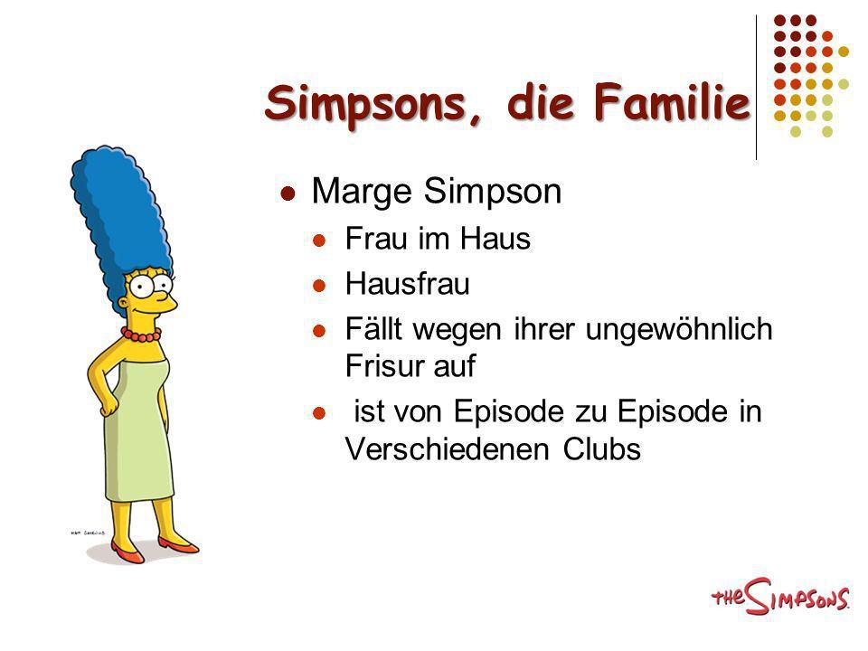 Simpsons, die Familie Marge Simpson Frau im Haus Hausfrau Fällt wegen ihrer ungewöhnlich Frisur auf ist von Episode zu Episode in Verschiedenen Clubs