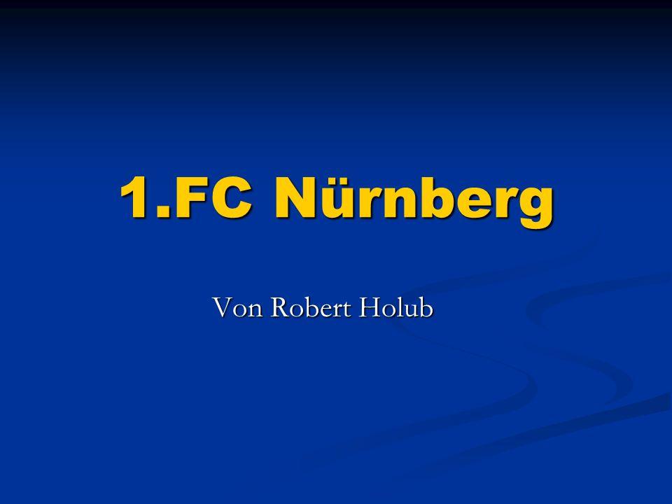 1.FC Nürnberg Von Robert Holub Von Robert Holub