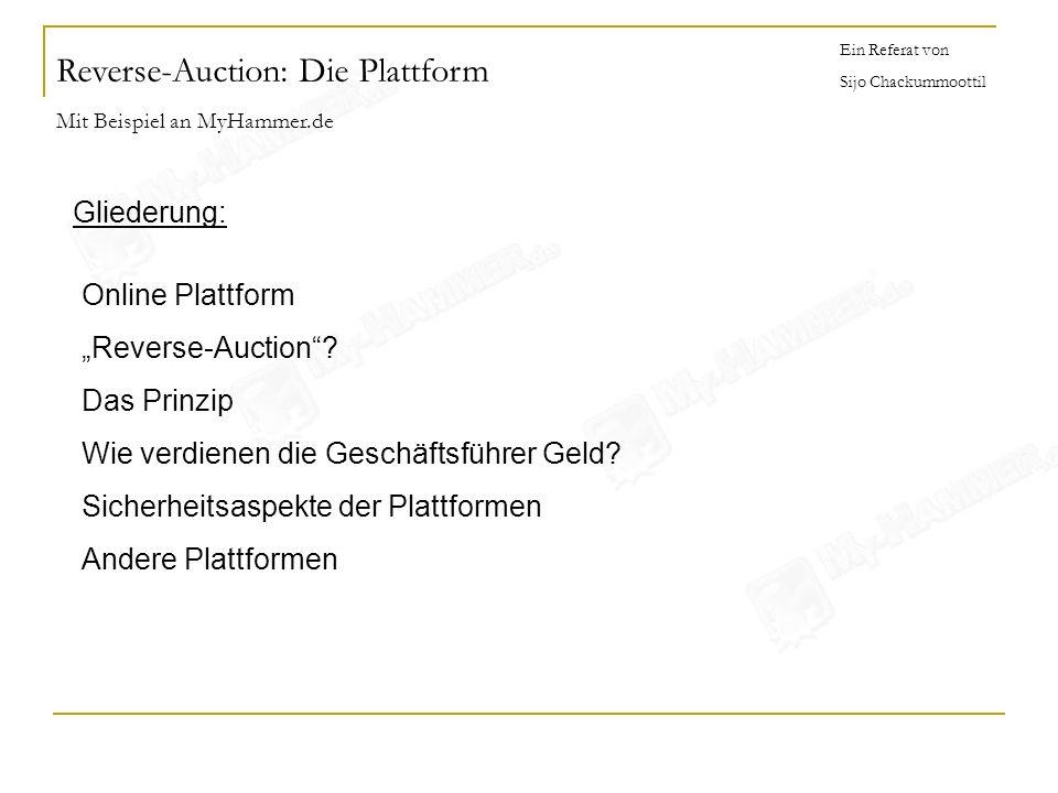 Reverse-Auction: Die Plattform Mit Beispiel an MyHammer.de Ein Referat von Sijo Chackummoottil Gliederung: Online Plattform Reverse-Auction? Das Prinz