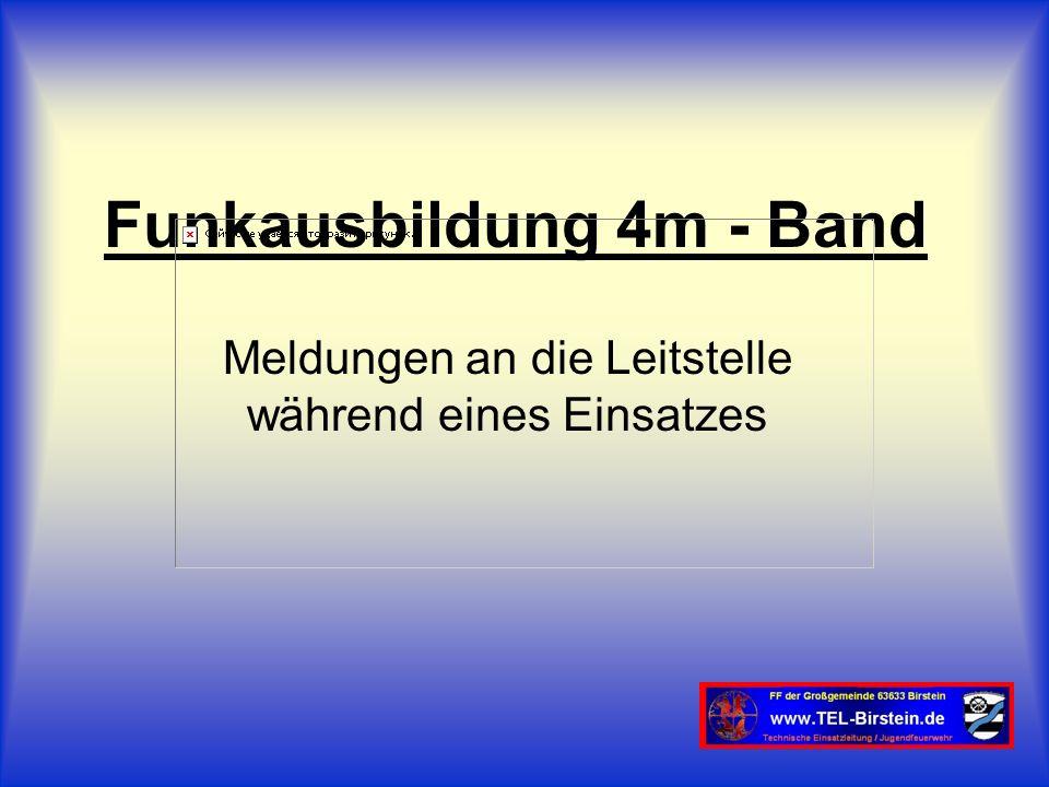 Funkausbildung 4m - Band Meldungen an die Leitstelle während eines Einsatzes